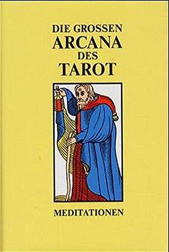 Die Grossen Arcana des Tarot - Meditationen: Ausgabe B (Sammlung Überlieferung und Weisheit)
