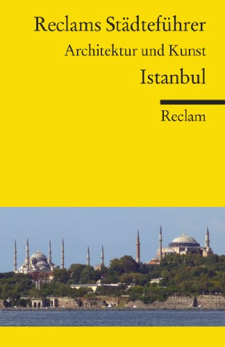 Reclams Städteführer Istanbul: Architektur und Kunst (Reclams Städteführer - Architektur und Kunst)