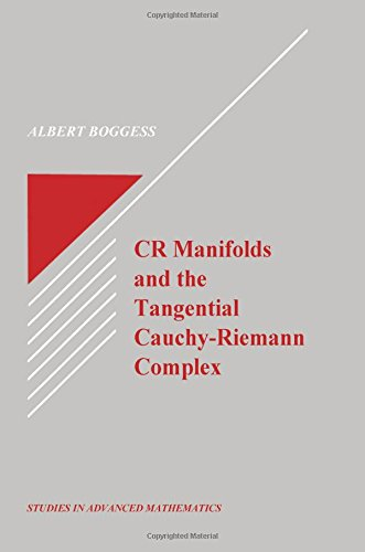 CR Manifolds and the Tangential Cauchy Riemann Complex (Studies in Advanced Mathematics)