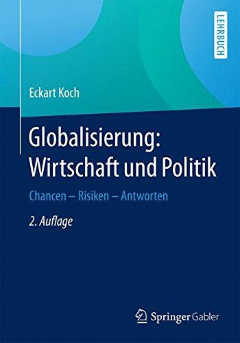 Globalisierung: Wirtschaft und Politik: Chancen - Risiken - Antworten
