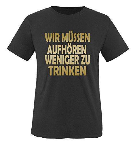 WIR MÜSSEN AUFHÖREN WENIGER ZU TRINKEN - Herren Unisex T-Shirt Schwarz / Gold
