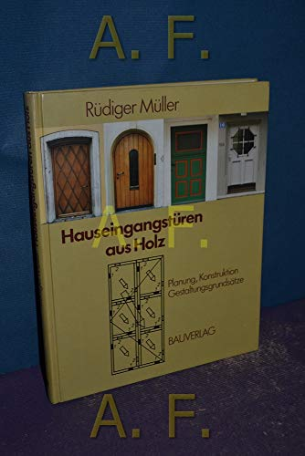 Hauseingangstüren aus Holz. Planung - Konstruktion - Gestaltungsgrundsätze