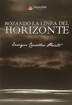 Rozando la línea del horizonte: Poesías de [Crusellas, Enrique]