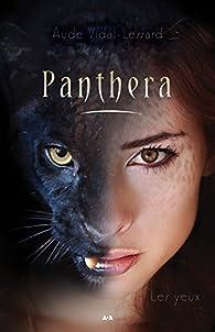 Panthera, tome 1 : Les yeux par Aude Vidal-Lessard