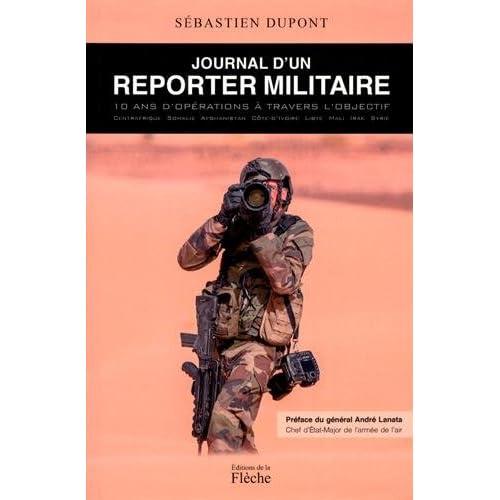 Journal d'un reporter militaire : 10 ans d'opérations à travers l'objectif