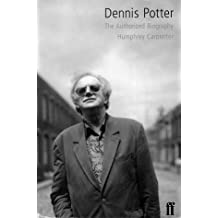 Dennis Potter: The Authorised Biography by Humphrey Carpenter (1998-12-11)