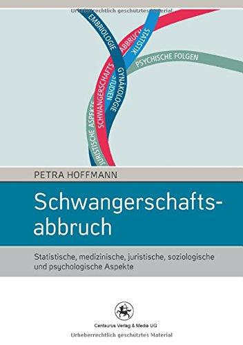 Schwangerschaftsabbruch: Statistische, medizinische, juristische, soziologische und psychologische Aspekte (Soziologische Studien, Band 43)