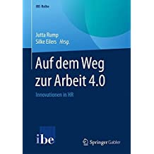 Auf dem Weg zur Arbeit 4.0: Innovationen in HR (IBE-Reihe)