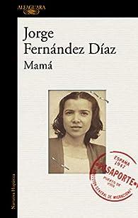 Mamá par Jorge Fernandez Díaz