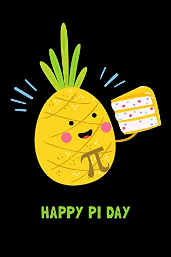 Happy Pi Day: Pineapple Journal To Write In Men Women Boys Girls / Blank Diary With 100 Lined Pages / 6x9 Composition Book / Cutie Pie Eating Pi-neapple Womens Cutie Pie