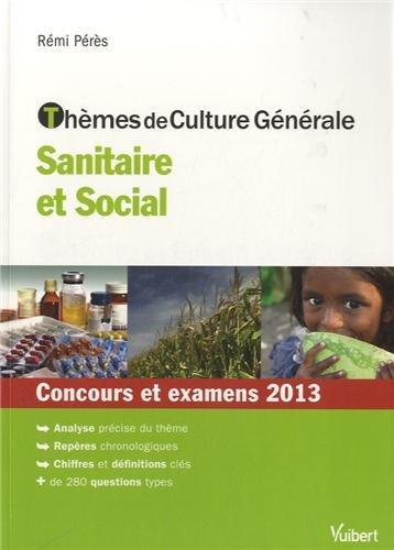 Thèmes de Culture Générale - Sanitaire et Social - Concours et examens 2013