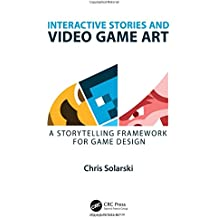 Interactive Stories and Video Game Art: A Storytelling Framework for Game Design