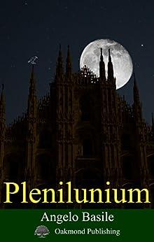 Plenilunium di [Basile, Angelo]