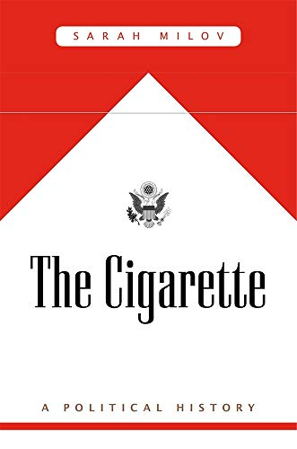 The Cigarette - A Political History