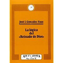 """La lógica del """"Reinado de Dios"""" (Cuadernos Aquí y Ahora)"""