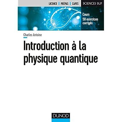 Introduction à la physique quantique - Cours, 50 exercices corrigés