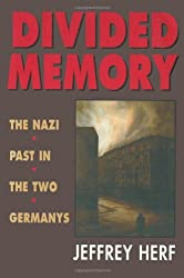 Divided Memory: Nazi Past in the Two Germanys by Jeffrey Herf (1997-10-31)