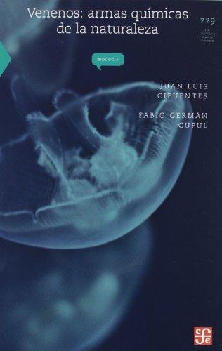 Venenos: Armas Quimicas de la Naturaleza (La ciencia para todos / Science for All) por Juan Luis Cifuentes