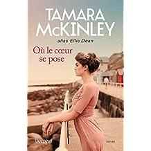 Où le coeur se pose (French Edition)