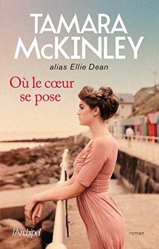 Où le coeur se pose par Tamara McKinley, Danièle Momont