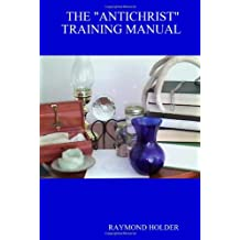 "THE ANTICHRIST"" TRAINING MANUAL"""