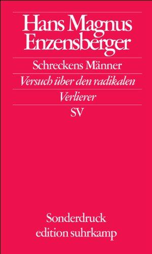 Schreckens Männer: Versuch über den radikalen Verlierer (edition suhrkamp)