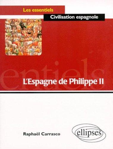 L'Espagne de Philippe II par Raphaël Carrasco