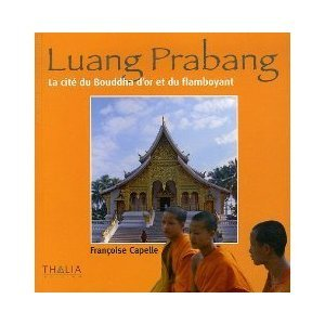 Luang Prabang : La cité du Bouddha d'or et du flamboyant