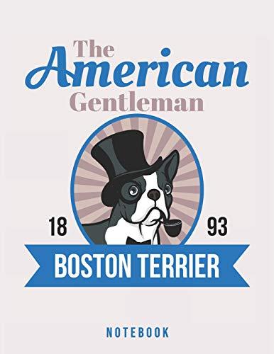 The American Gentleman Boston Terrier: Favorite Dog Notebook