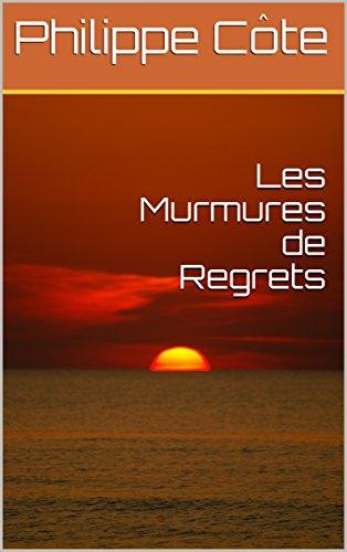 Couverture du livre Les Murmures de Regrets