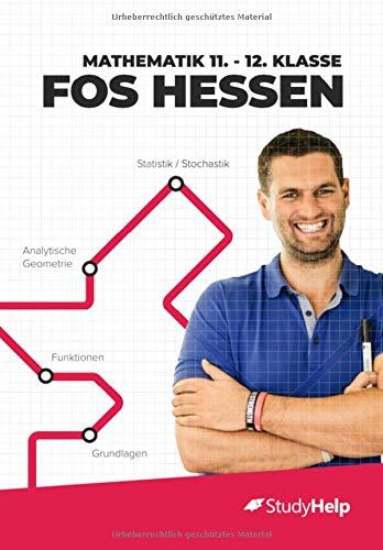 Mathematik 11.-12. Klasse FOS Hessen: StudyHelp und Daniel Jung