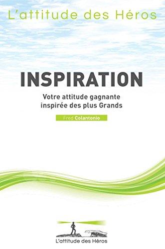 lattitude-des-hros-inspiration-votre-attitude-gagnante-inspire-des-plus-grands
