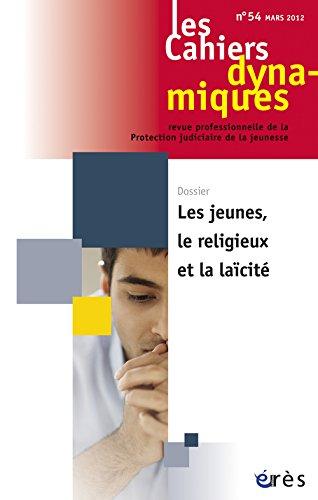 Les Cahiers dynamiques, N 54, mars 2012 : Les jeunes, le religieux et la lacit