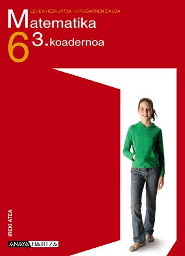 Matematika 6. 3 koadernoa. (Ireki Atea)
