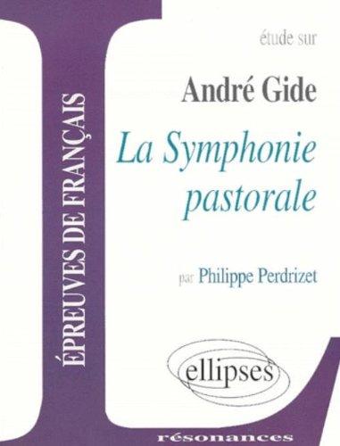 Etude sur André Gide : La symphonie pastorale par Philippe Perdrizet