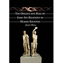 The Origins and Role of Same-Sex Relations in Human Societies