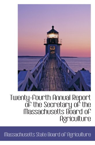 Twenty-fourth Annual Report of the Secretary of the Massachusetts Board of Agriculture