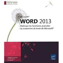 Word 2013 - Maîtrisez les fonctions avancées du traitement de texte de Microsoft®