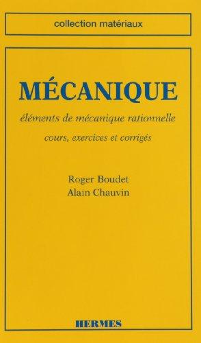 Mécanique : Eléments de mécanique rationnelle : cours, exercices et corrigés