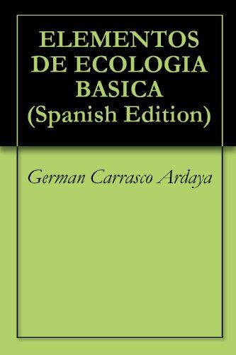 ELEMENTOS DE ECOLOGIA BASICA por German Carrasco Ardaya