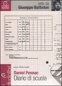 Diario di scuola letto da Giuseppe Battiston. Audiolibro. CD Audio formato MP3 (Emons/Feltrinelli) di Pennac, Daniel (2011) CD de audio