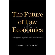 The Future of Law and Economics: Essays in Reform and Recollection (English Edition)