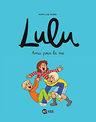 Lulu, Tome 03: Amis pour la vie