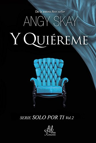 Y quiéreme (Trilogía Solo por ti nº 2) por Angy Skay