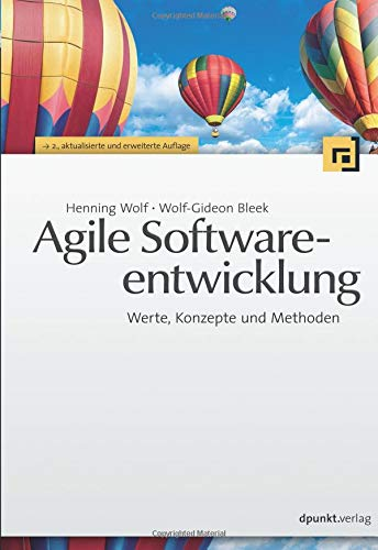 Agile Softwareentwicklung: Werte, Konzepte und Methoden