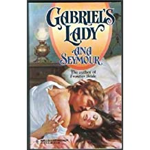 Harlequin Historical #337: Gabriel's Lady by Ana Seymour (1996-10-05)