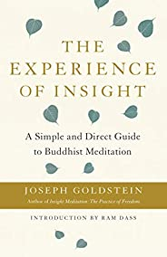 The Experience of Insight: A Simple and Direct Guide to Buddhist Meditation