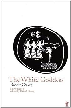 Descargar Ebook Torrent The White Goddess: A Historical Grammar of Poetic Myth PDF Online