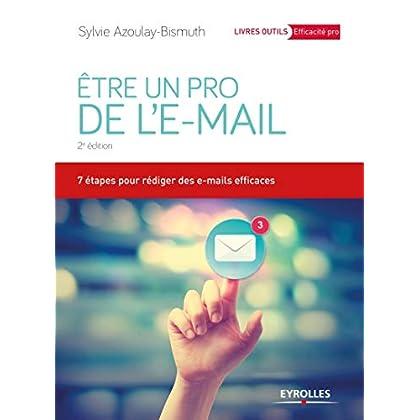 Etre un pro de l'e-mail: 7 étapes pour rédiger des e-mails efficaces