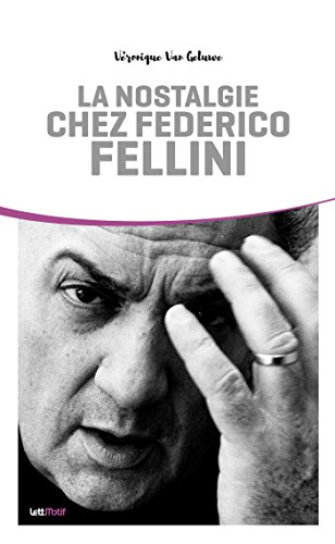 La nostalgie chez Federico Fellini (Thèses/Essais)